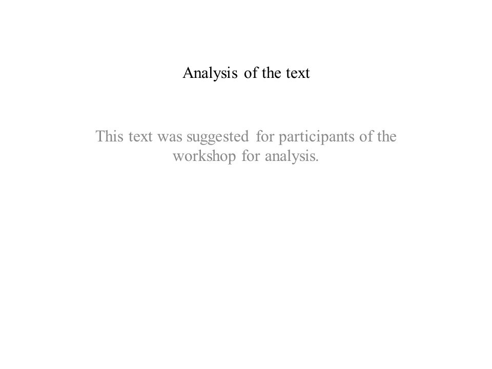 This text was suggested for participants of the workshop for analysis.