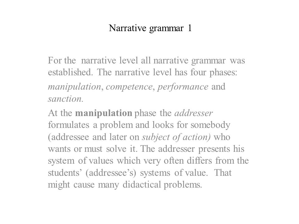 Narrative grammar 1 For the narrative level all narrative grammar was established. The narrative level has four phases:
