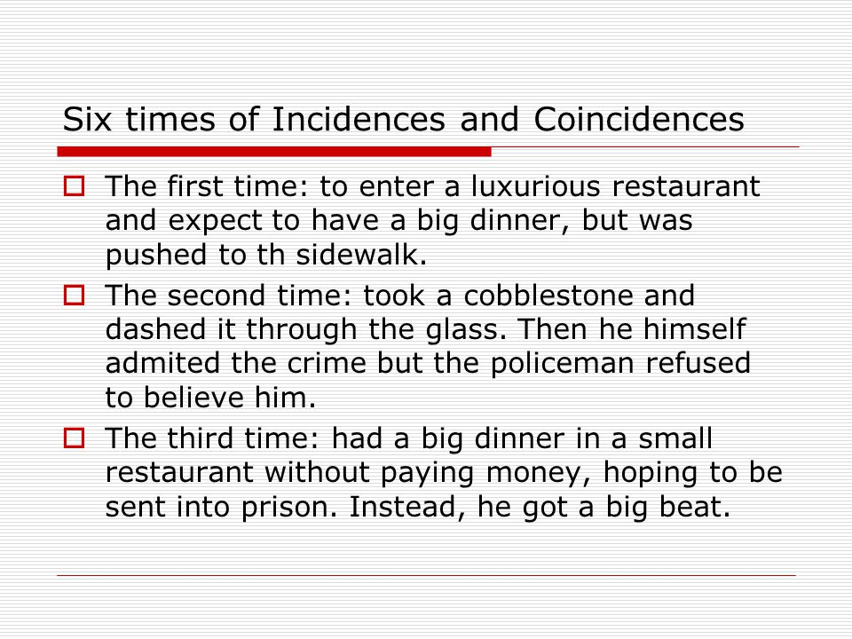 Six times of Incidences and Coincidences