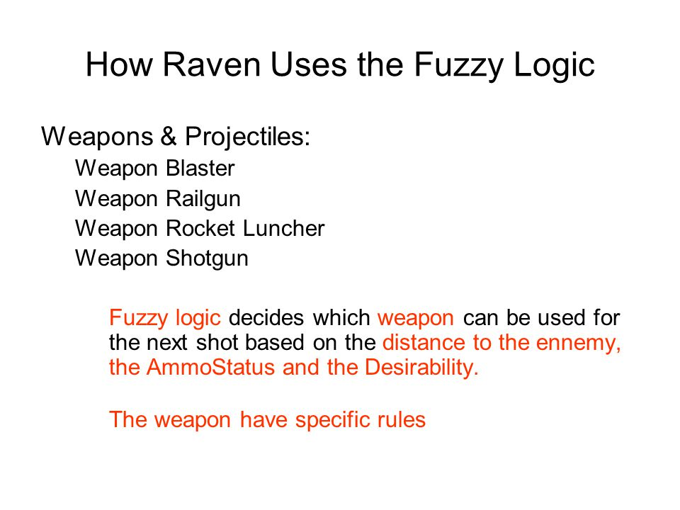 How Raven Uses the Fuzzy Logic