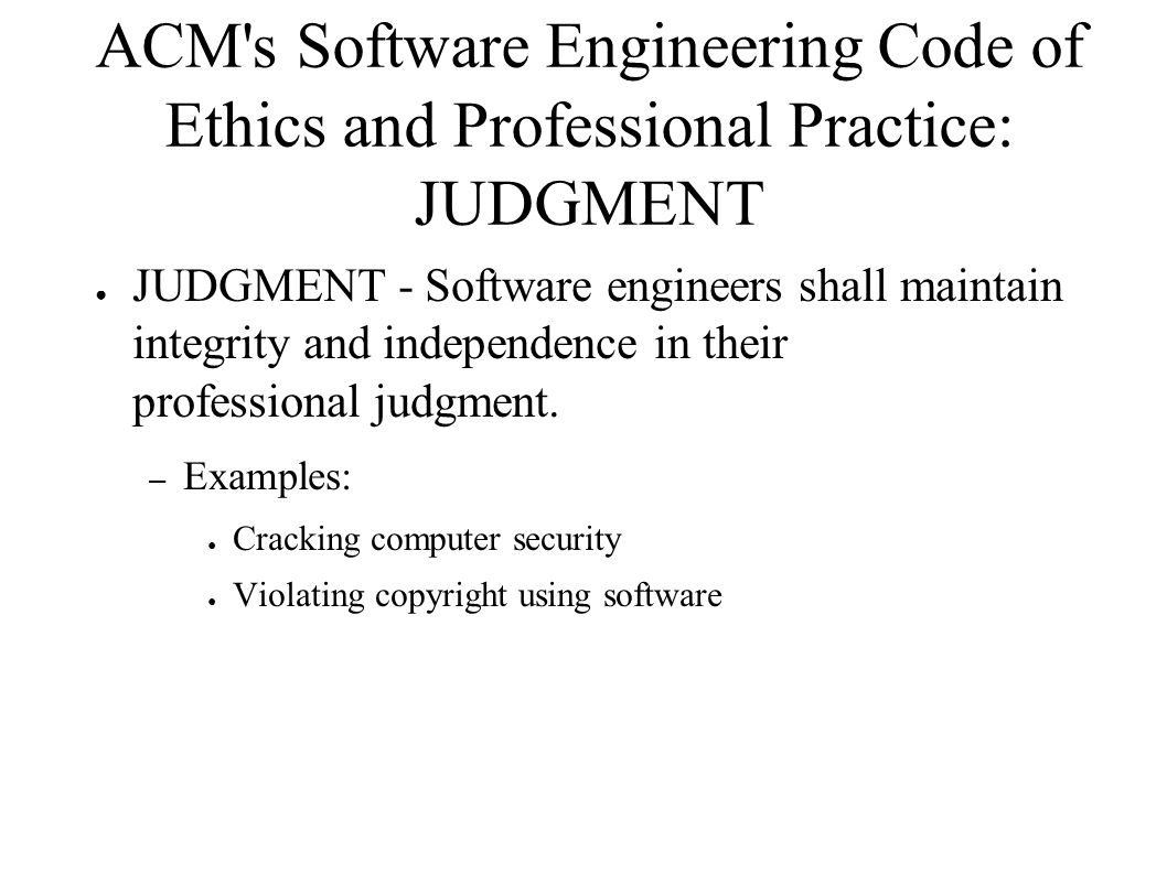 ACM s Software Engineering Code of Ethics and Professional Practice: JUDGMENT