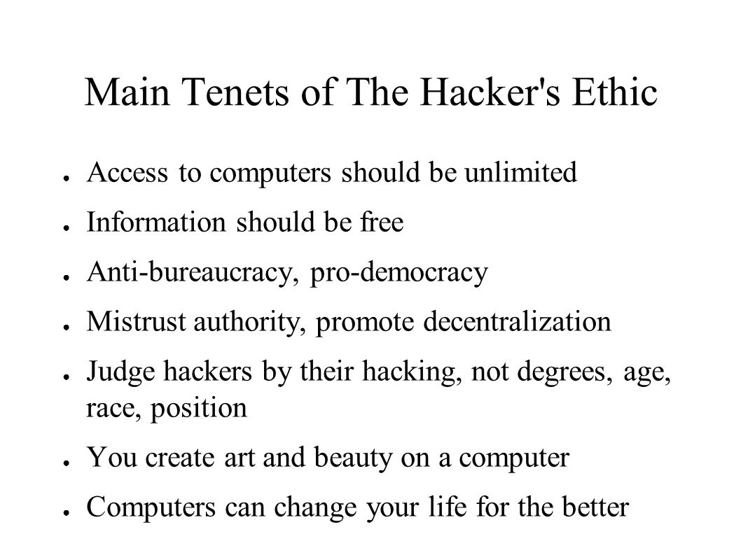 Main Tenets of The Hacker s Ethic