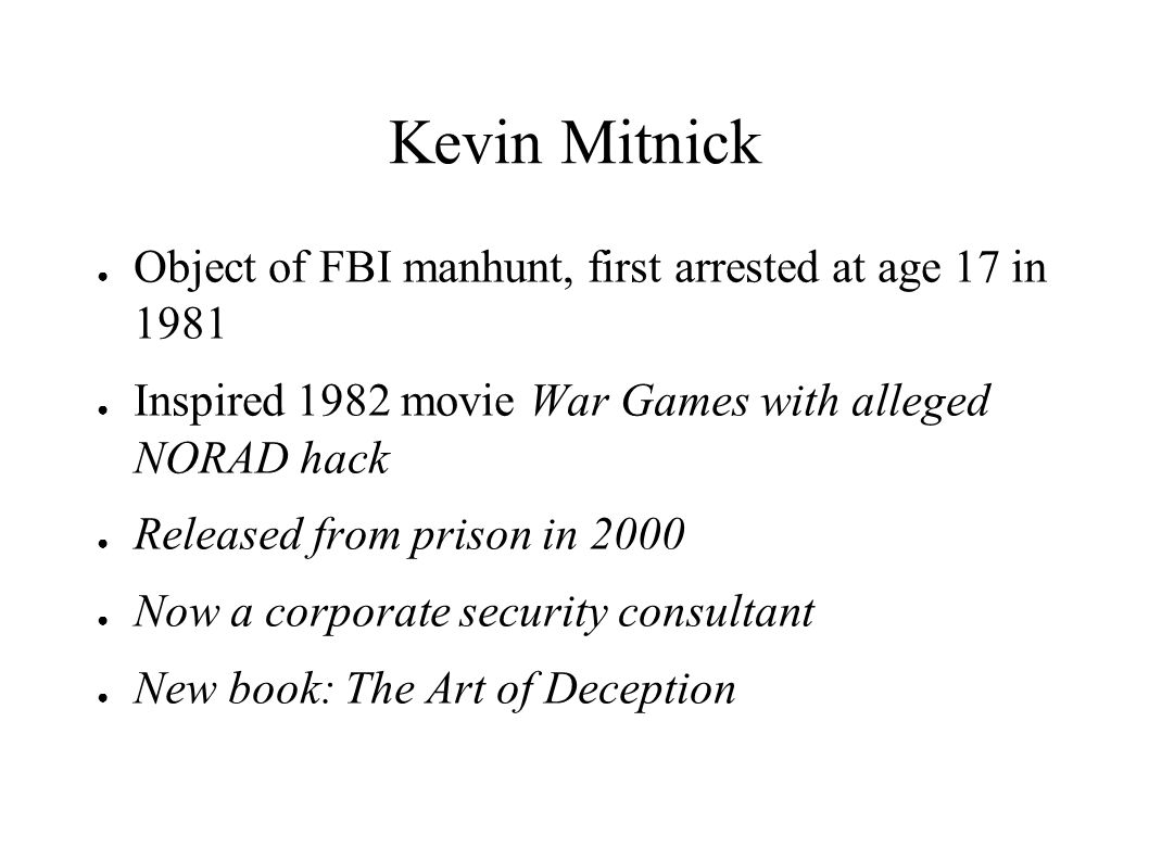 Kevin Mitnick Object of FBI manhunt, first arrested at age 17 in 1981