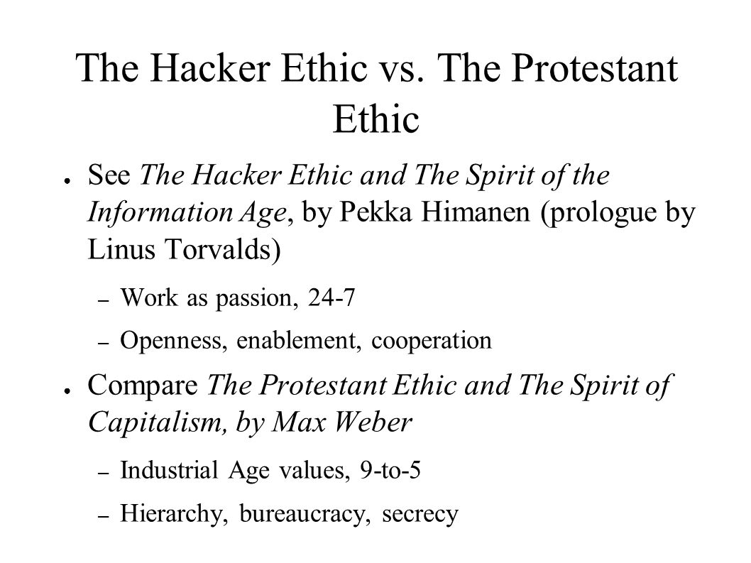The Hacker Ethic vs. The Protestant Ethic