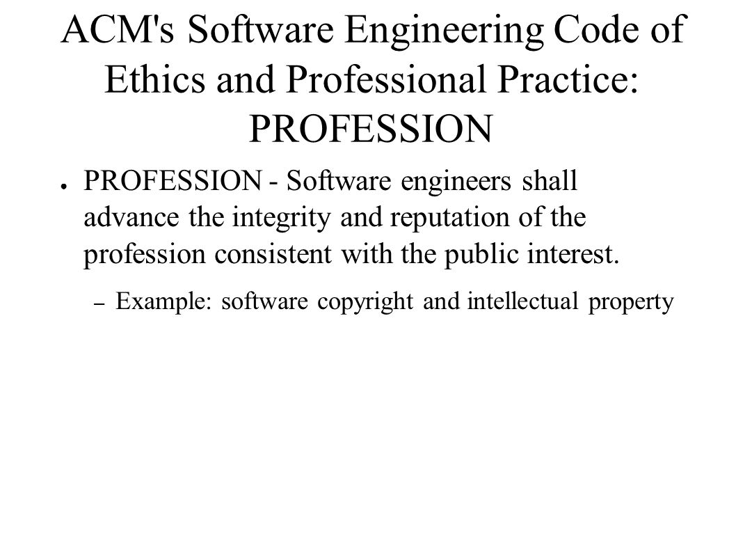 ACM s Software Engineering Code of Ethics and Professional Practice: PROFESSION