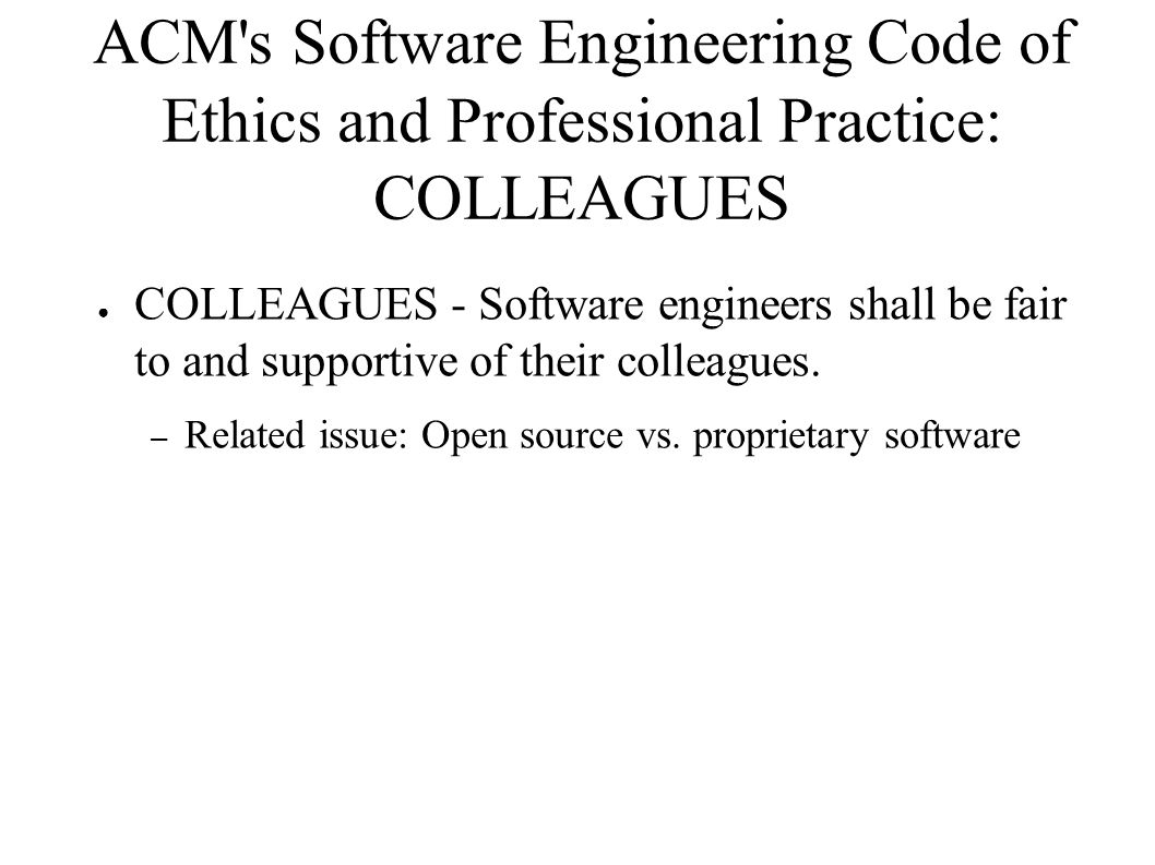 ACM s Software Engineering Code of Ethics and Professional Practice: COLLEAGUES