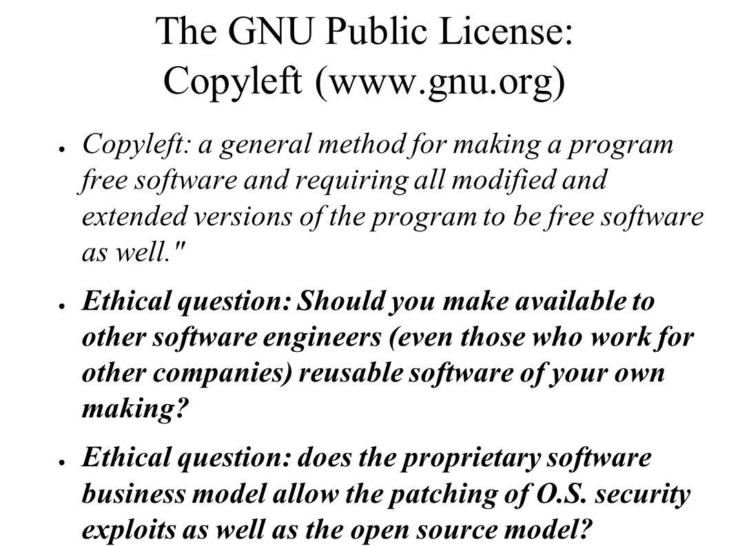 The GNU Public License: Copyleft (www.gnu.org)