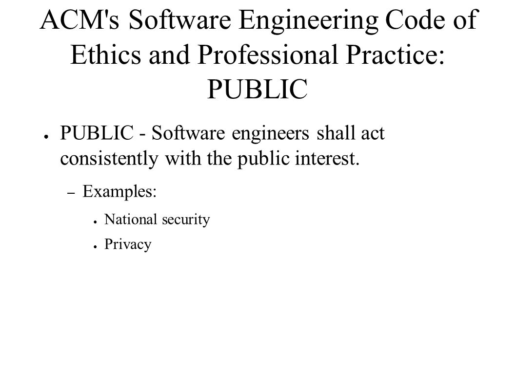 ACM s Software Engineering Code of Ethics and Professional Practice: PUBLIC