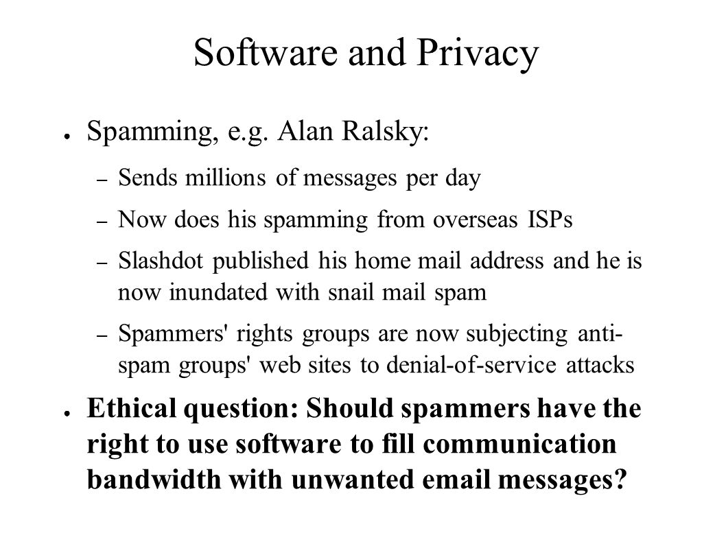 Software and Privacy Spamming, e.g. Alan Ralsky: