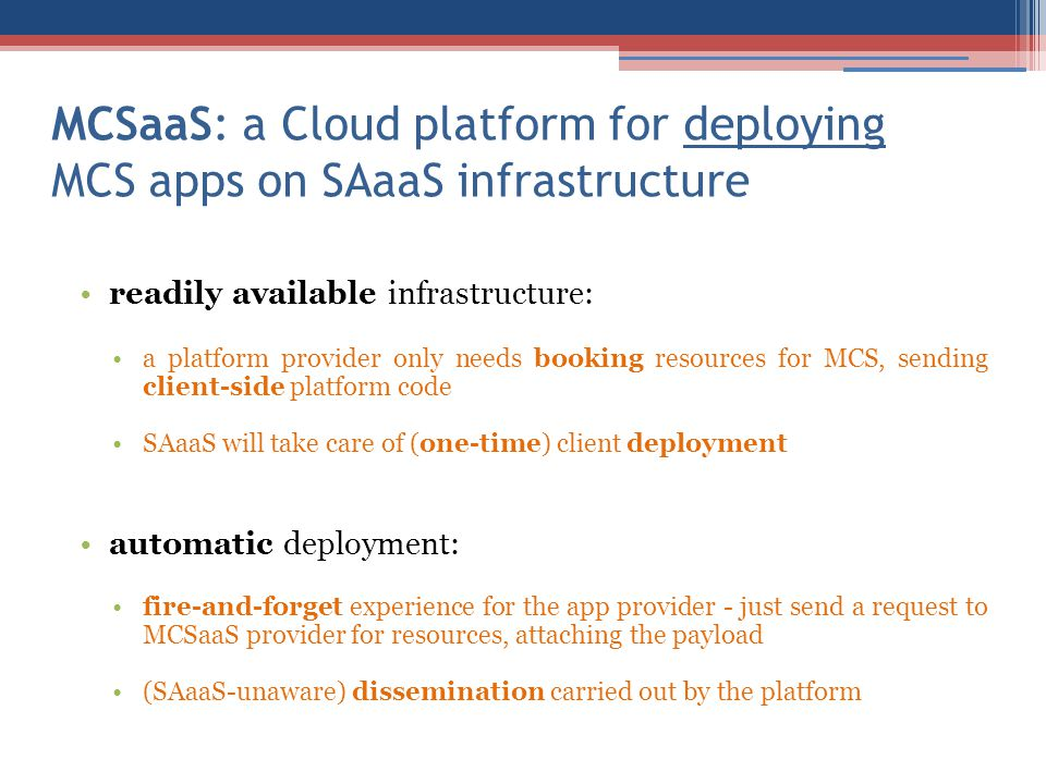MCSaaS: a Cloud platform for deploying MCS apps on SAaaS infrastructure