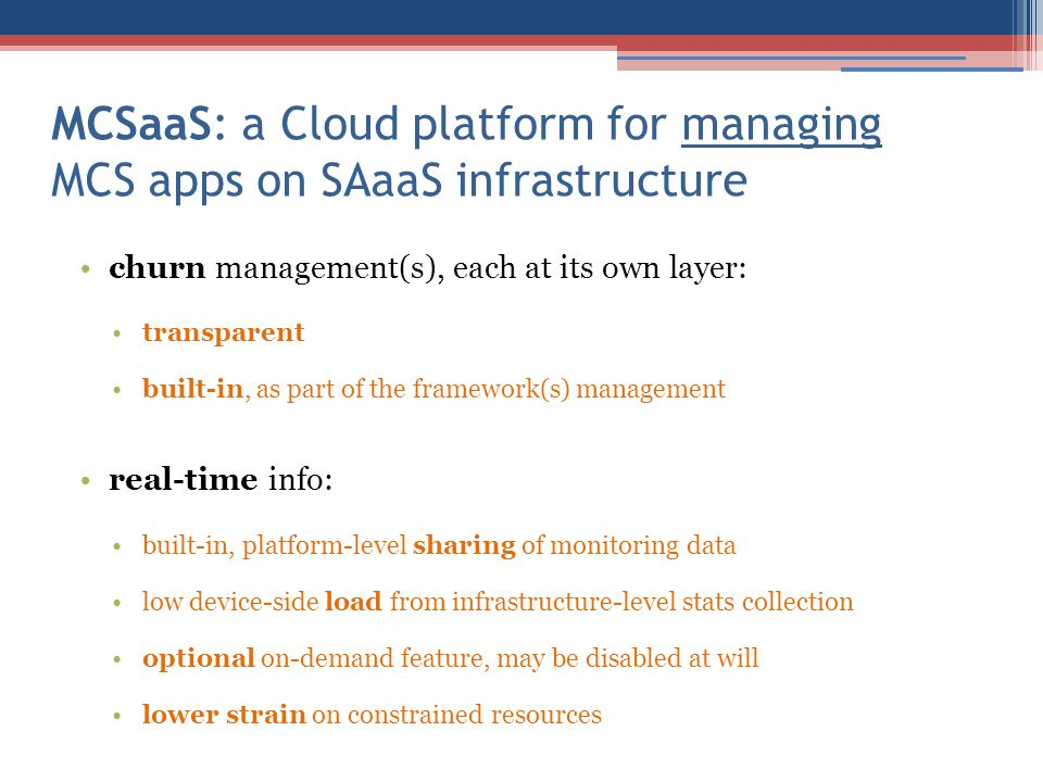 MCSaaS: a Cloud platform for managing MCS apps on SAaaS infrastructure
