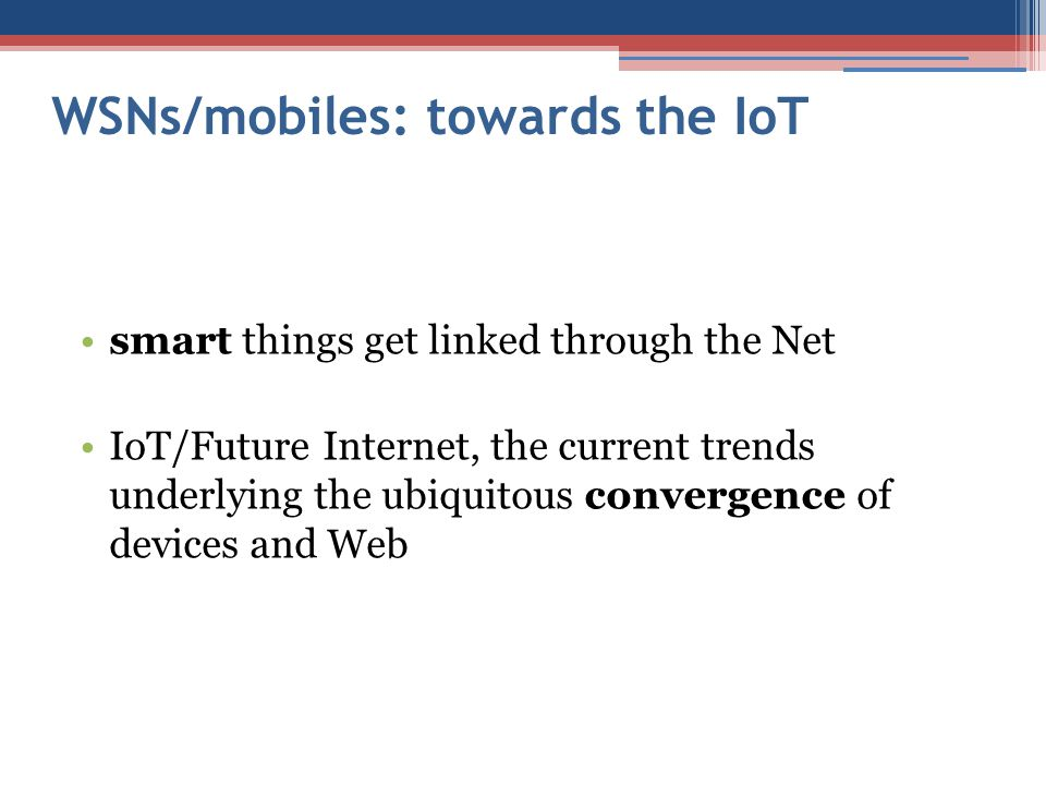 WSNs/mobiles: towards the IoT