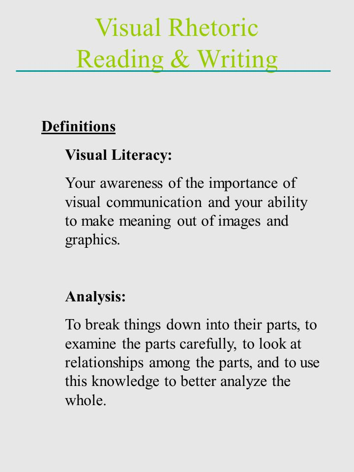 Visual Rhetoric Reading & Writing Definitions Visual Literacy: