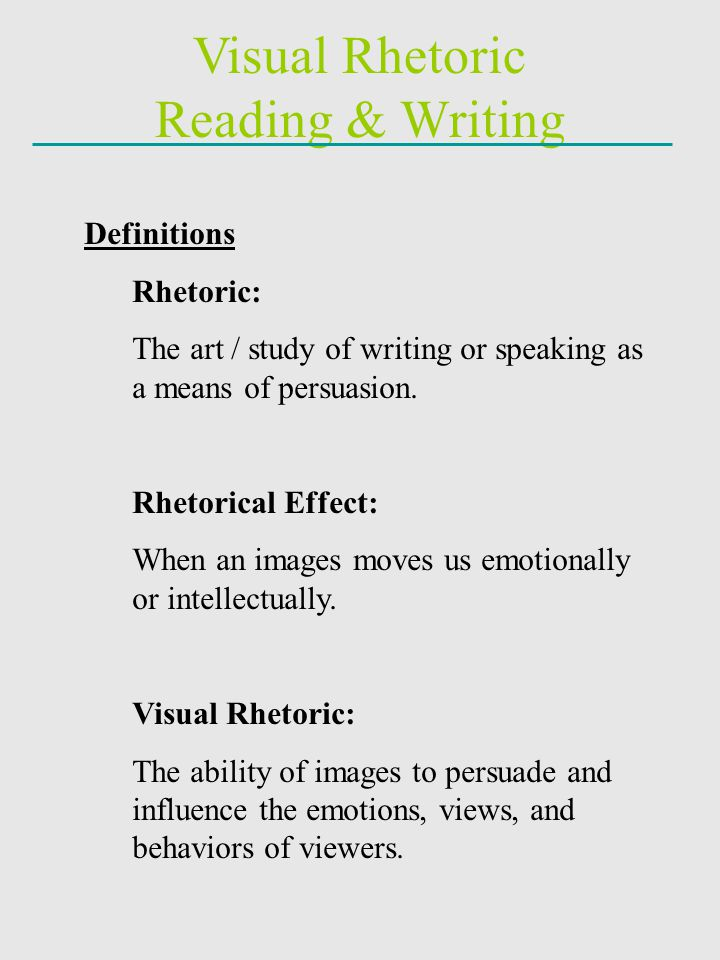 Visual Rhetoric Reading & Writing Definitions Rhetoric: