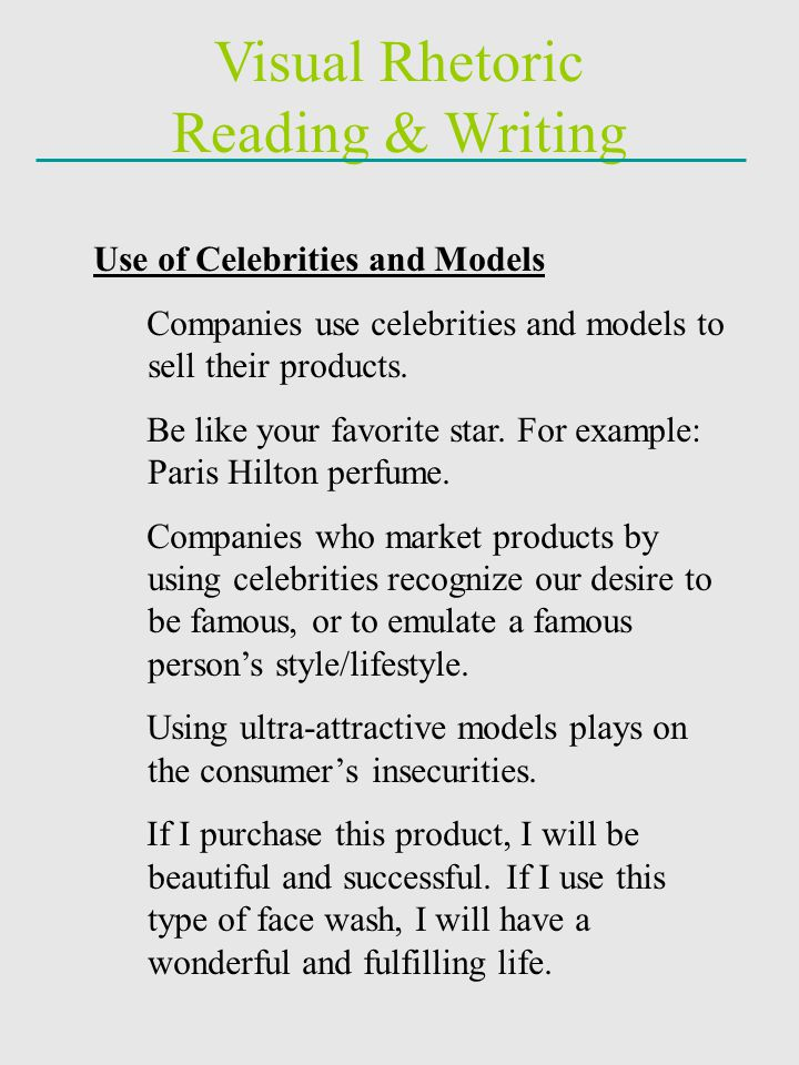Visual Rhetoric Reading & Writing Use of Celebrities and Models