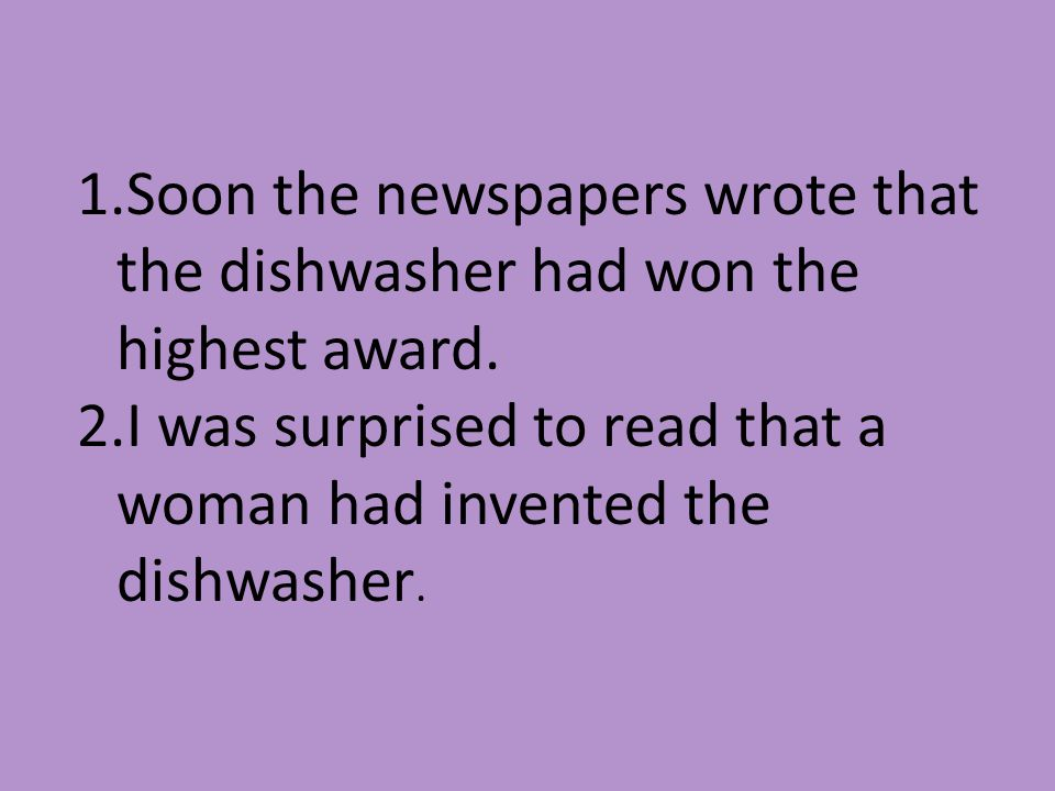 Soon the newspapers wrote that the dishwasher had won the highest award.