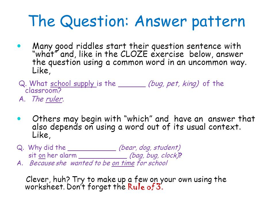 The Question: Answer pattern