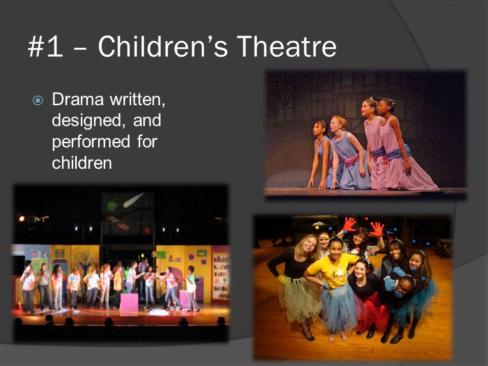 #1 – Children's Theatre Drama written, designed, and performed for children