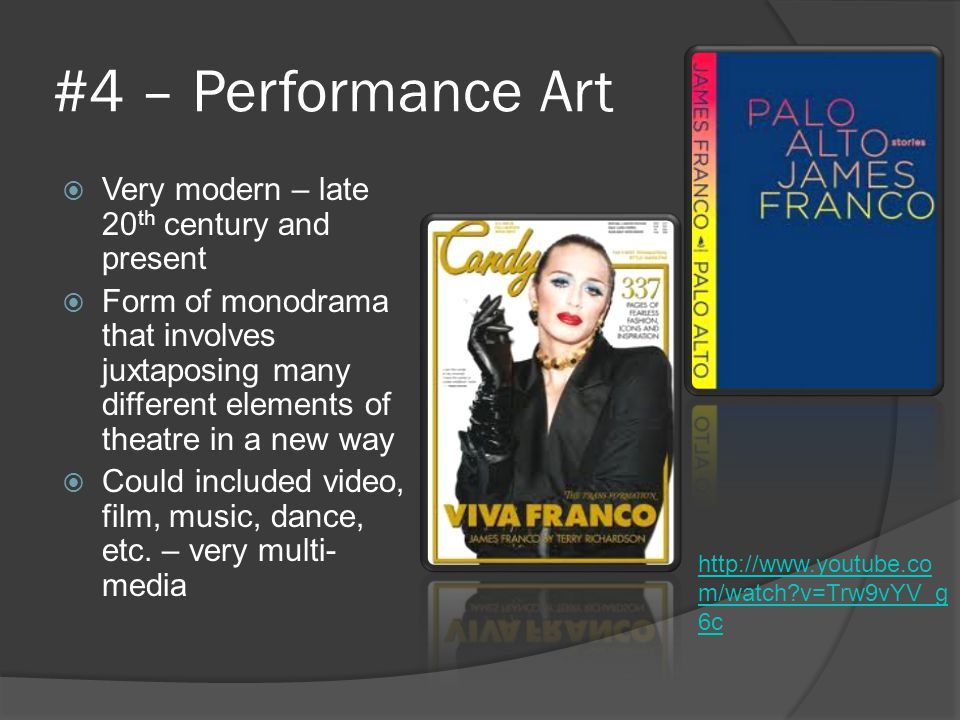 #4 – Performance Art Very modern – late 20th century and present