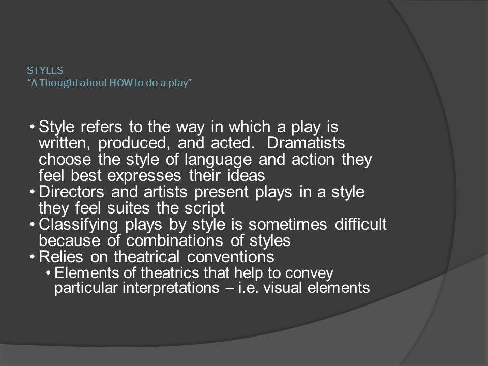 STYLES A Thought about HOW to do a play