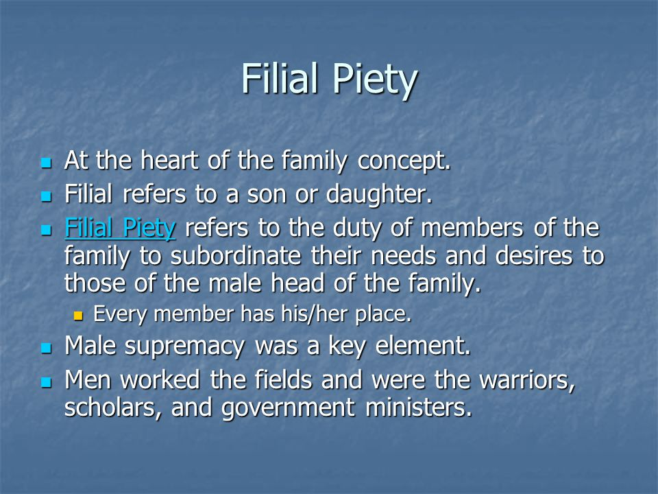 Filial Piety At the heart of the family concept.