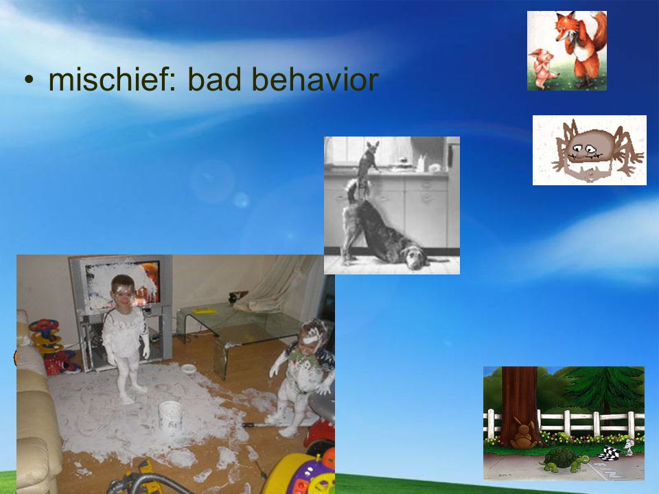mischief: bad behavior