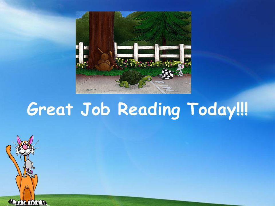 Great Job Reading Today!!!