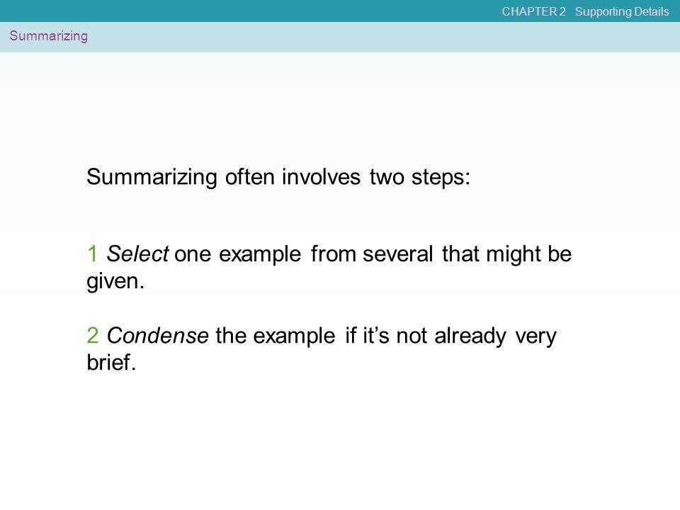 Summarizing often involves two steps: