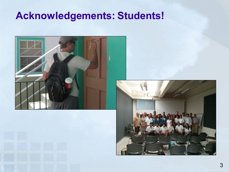 Acknowledgements: Students!