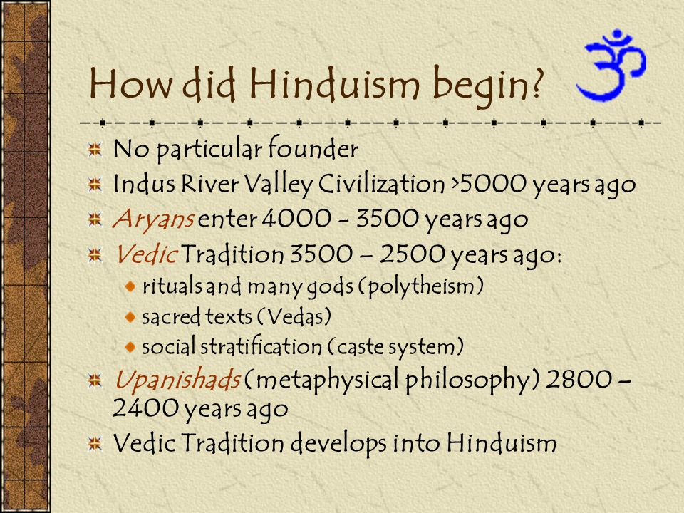 How did Hinduism begin No particular founder