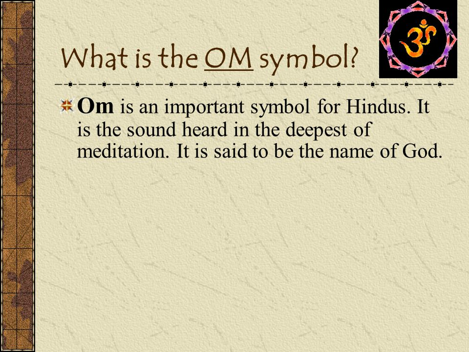 What is the OM symbol. Om is an important symbol for Hindus.