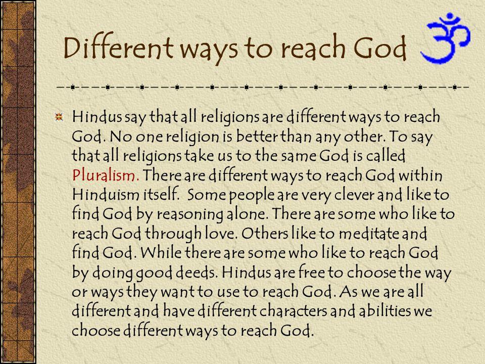 Different ways to reach God