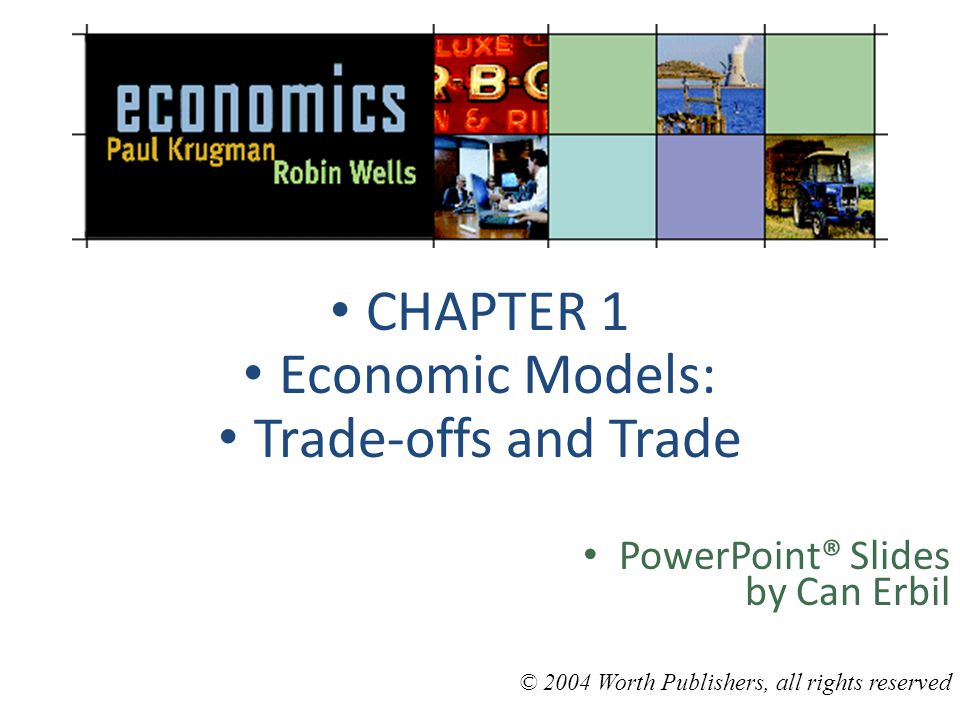 CHAPTER 1 Economic Models: Trade-offs and Trade