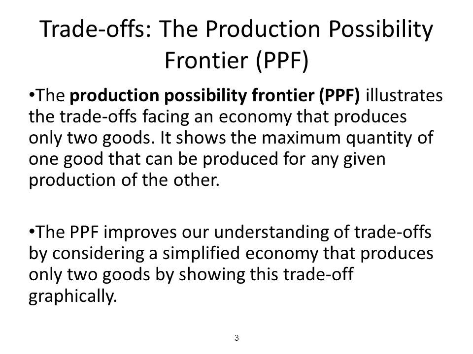 Trade-offs: The Production Possibility Frontier (PPF)