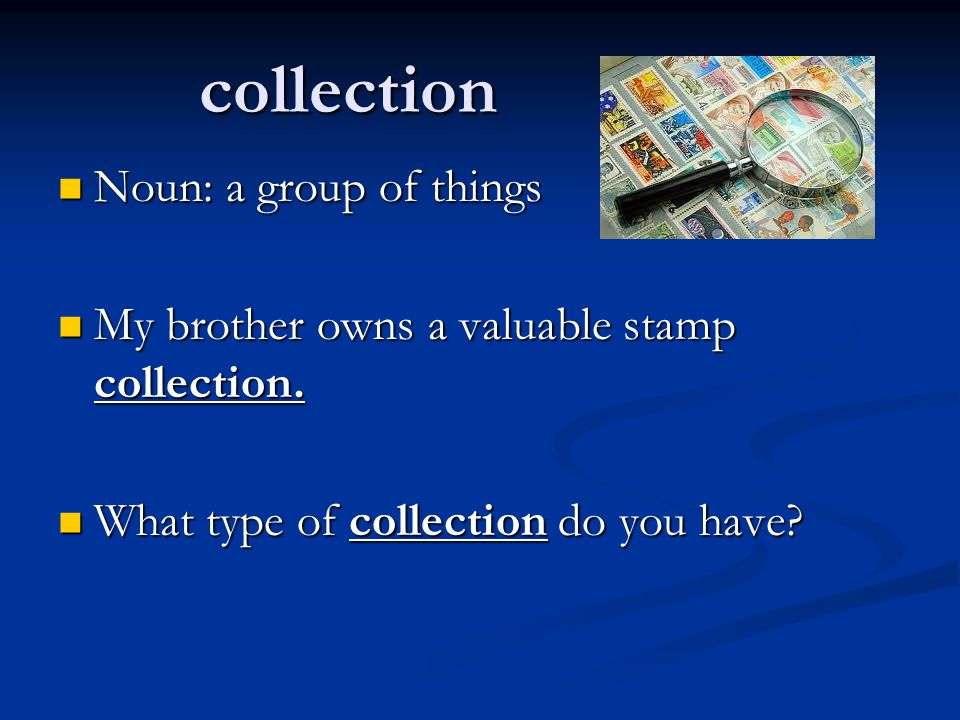 collection Noun: a group of things