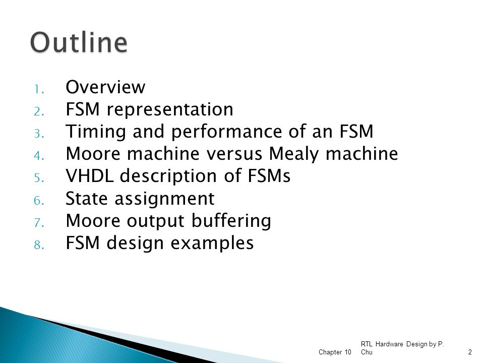 Outline Overview FSM representation Timing and performance of an FSM