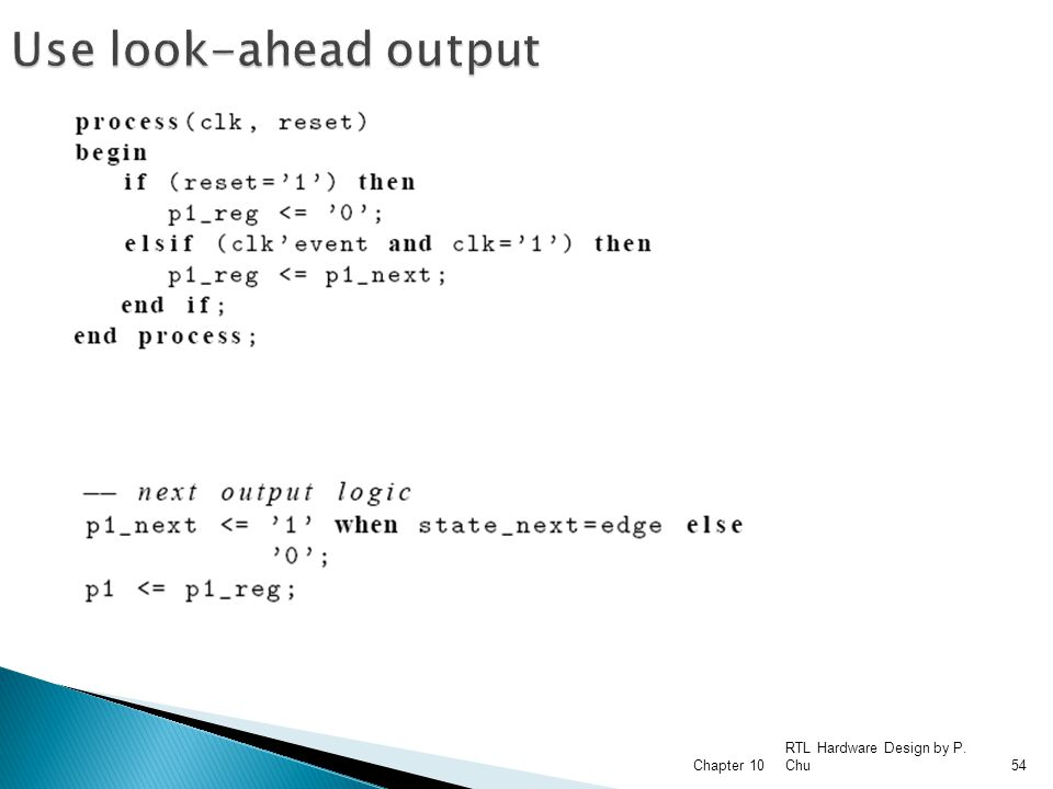 Use look-ahead output Chapter 10 RTL Hardware Design by P. Chu