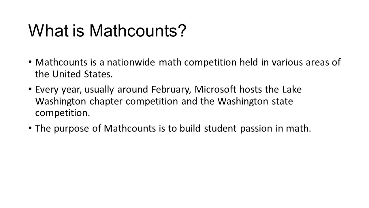 What is Mathcounts Mathcounts is a nationwide math competition held in various areas of the United States.