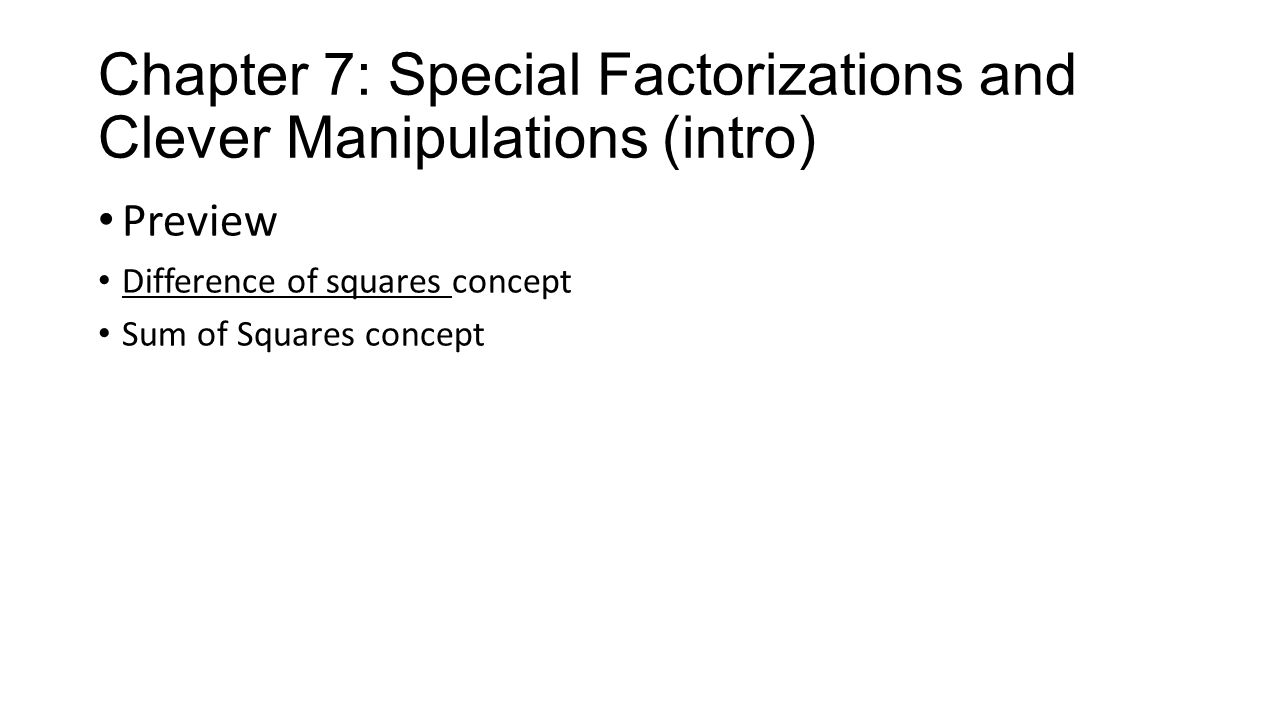 Chapter 7: Special Factorizations and Clever Manipulations (intro)