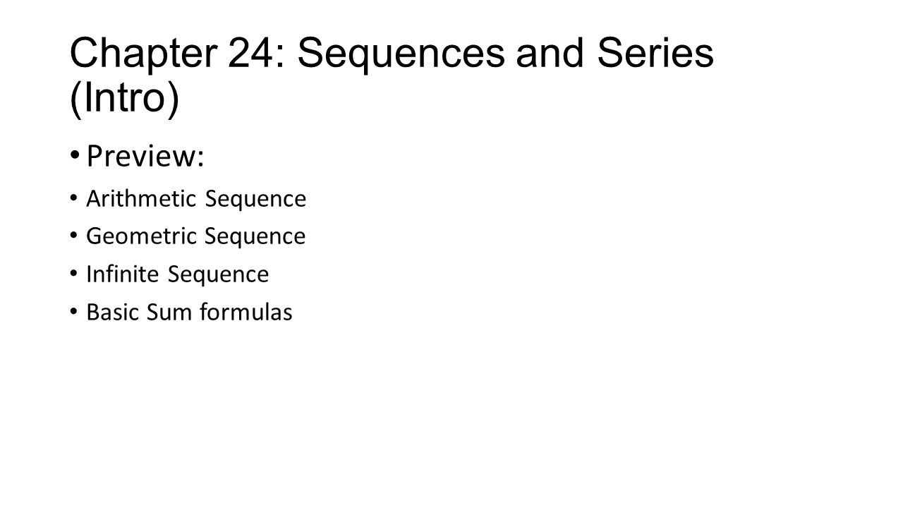 Chapter 24: Sequences and Series (Intro)