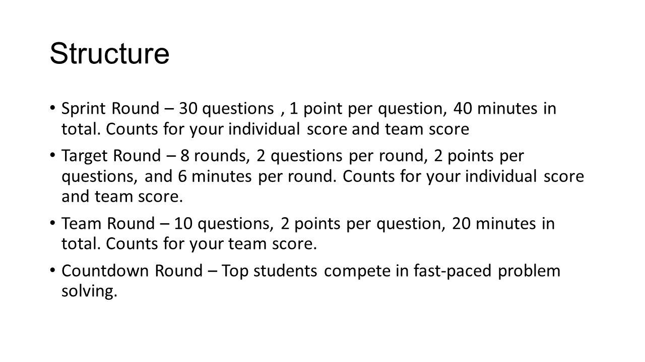Structure Sprint Round – 30 questions , 1 point per question, 40 minutes in total. Counts for your individual score and team score.