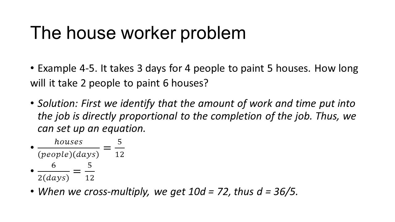 The house worker problem
