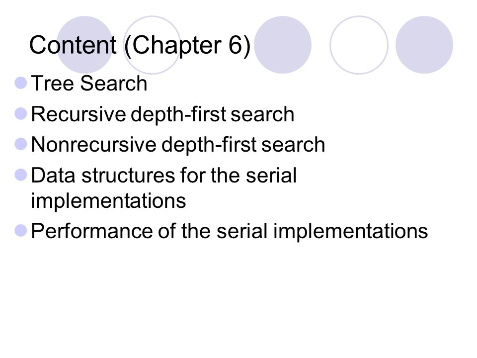 Content (Chapter 6) Tree Search Recursive depth-first search