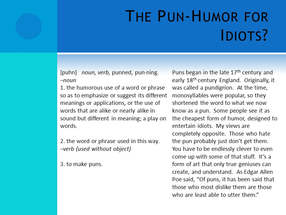 The Pun-Humor for Idiots