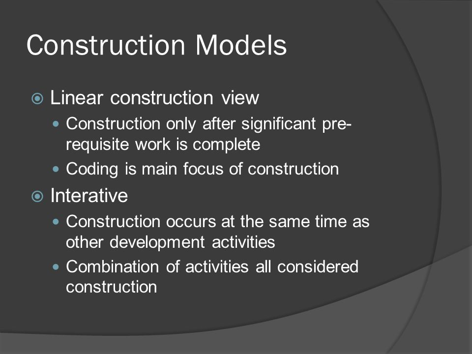 Construction Models Linear construction view Interative