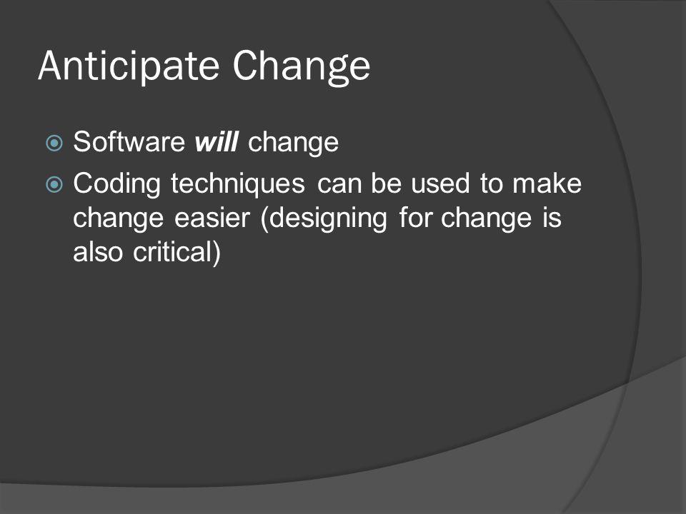 Anticipate Change Software will change