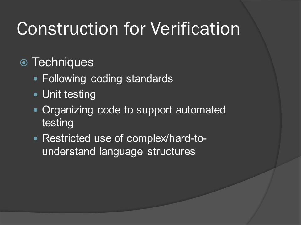 Construction for Verification