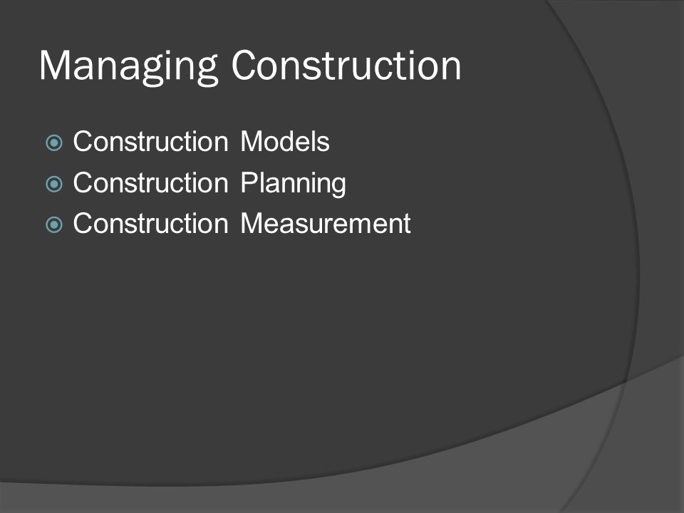 Managing Construction