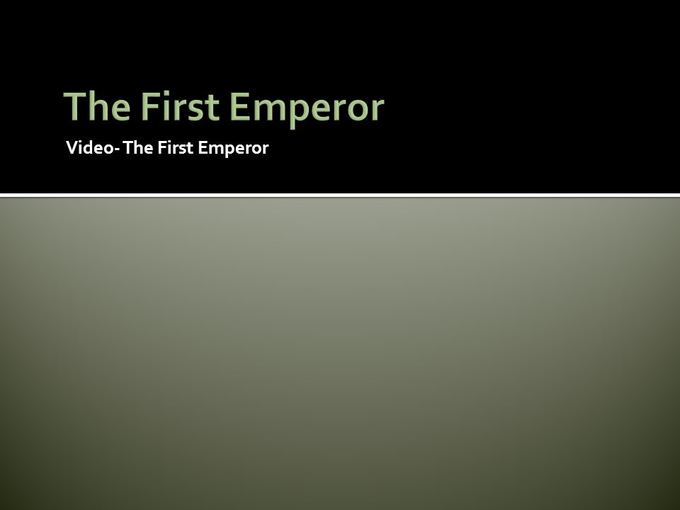 The First Emperor Video- The First Emperor