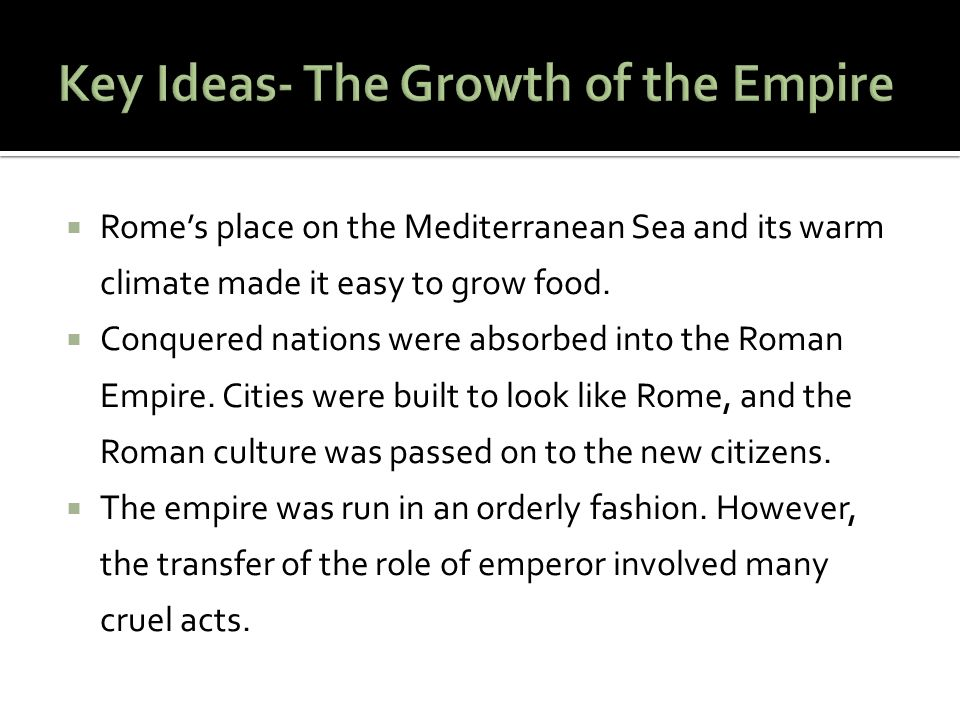 Key Ideas- The Growth of the Empire
